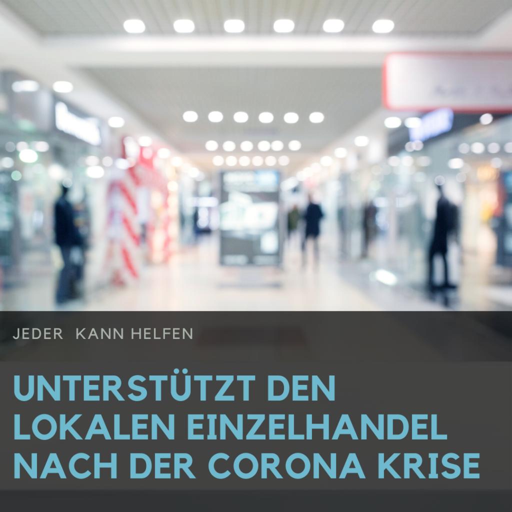 Unterstützt den Lokalen Einzelhandel nach der Corona Krise